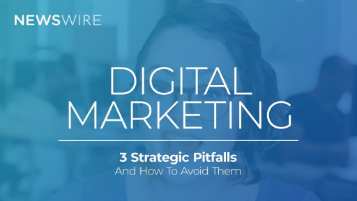 Newswire Covers the Basics of Digital Marketing in Its Latest Smart Start Video