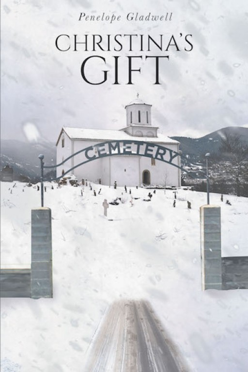 Penelope Gladwell's New Book 'Christina's Gift' is a Riveting Tale of Love and Thoughtfulness Being Realized in the Advent of a Minister's Passing