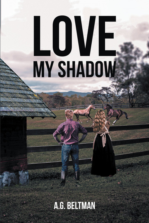 A.G. Beltman's New Book 'Love My Shadow' is a Woman's Journey of Heartache and Faith and Standing the Tests of Time