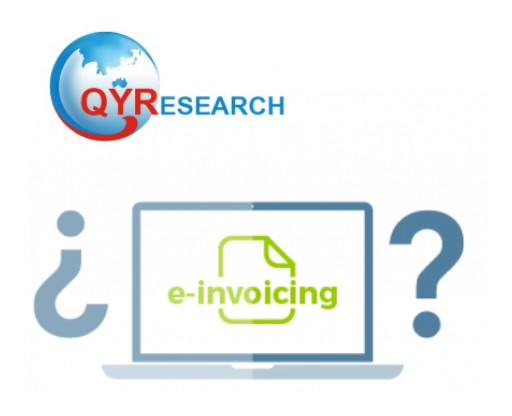 Electronic Invoicing (E-Invoicing) Market Share 2019 - 2025: QY Research