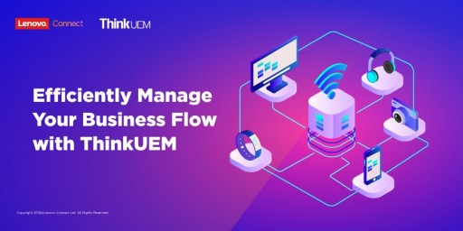 Efficiently Manage All Business Flows With ThinkUEM