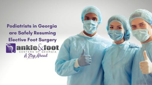 Elective Foot Surgery Safely Resumes in Atlanta, Georgia