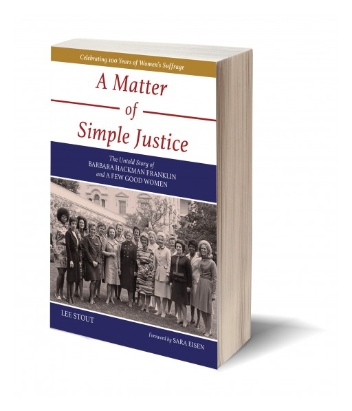 A Matter of Simple Justice | The Untold Story of Barbara Hackman Franklin and a Few Good Women
