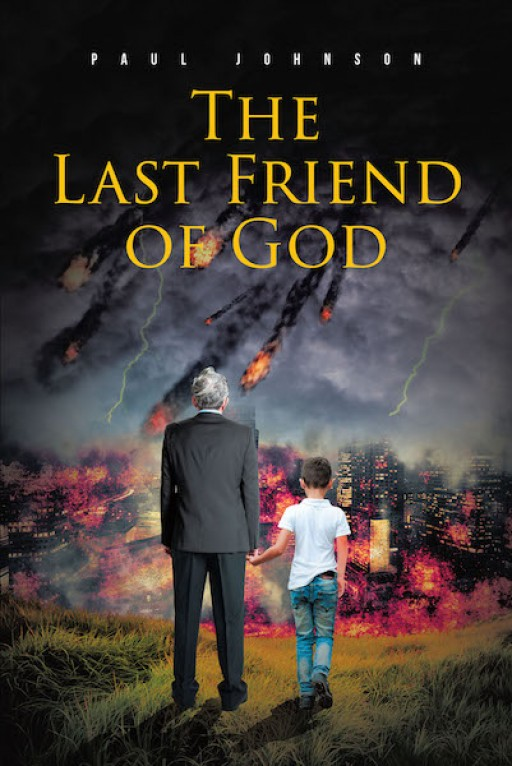 Paul Johnson's New Book 'The Last Friend of God' Shares a Riveting Novel About Faith, Redemption, and a Haunting Past