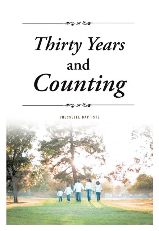 Cresselle Baptiste's New Book 'Thirty Years and Counting' Chronicles a Poignant Journey in Pieces of Poetry