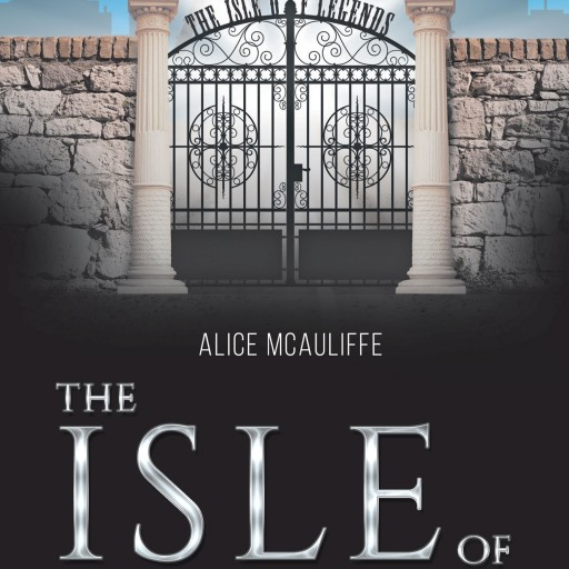 "Alice McAuliffe's New Book ""The Isle of Legends"" Is a Fantastical Tale of Shipwrecks, Seemingly Mythical Beasts, and a Omnipotent Doctor Who Is Harboring a Dark Secret"