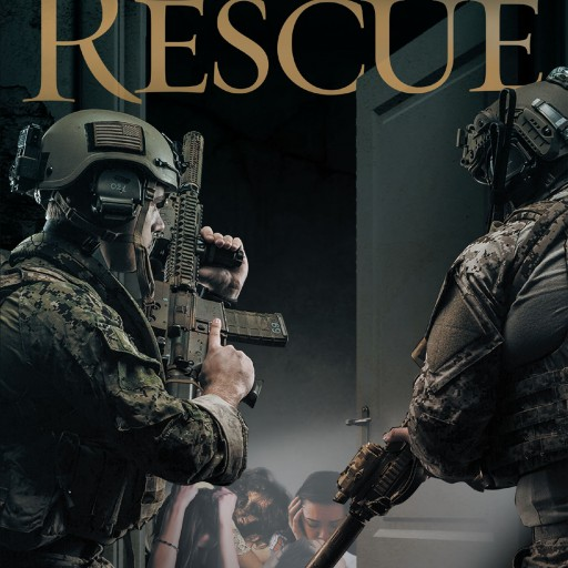 Author Ray Blackhall's New Book 'Rescue' is the Shocking Story of a Special Tactical Team and Their Mission to Save Victims of Human Trafficking.