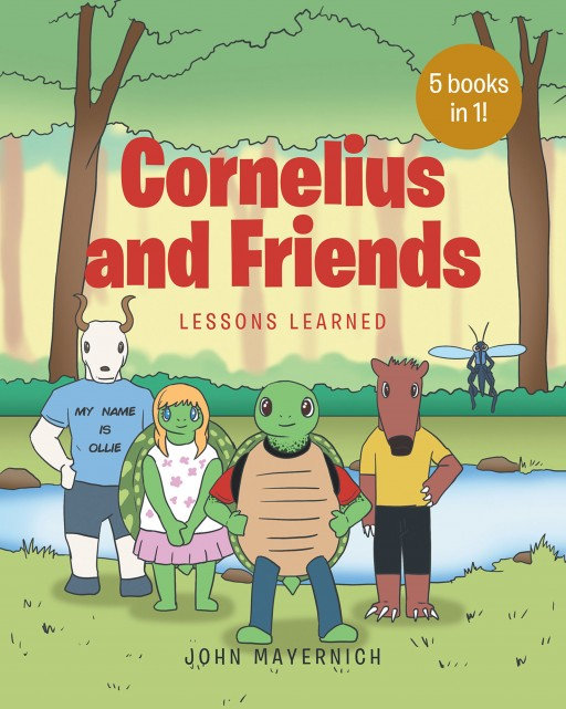 John Mayernich's New Book 'Cornelius the Turtle and Friends' is a Stirring Tale About a Forlorn Turtle That Finds Lifelong Companions That Bring Joy and Comfort