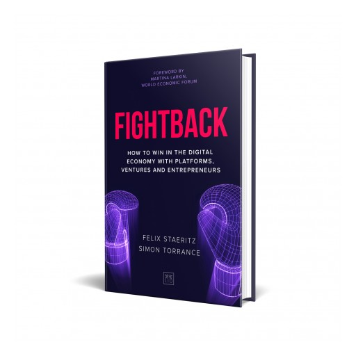 New Book 'Fightback' Shows How to Win in the Digital Economy With Platforms, Ventures and Entrepreneurs