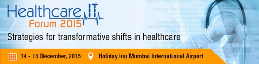 Healthcare IT forum 2015 at Mumbai on 14th-15th Dec