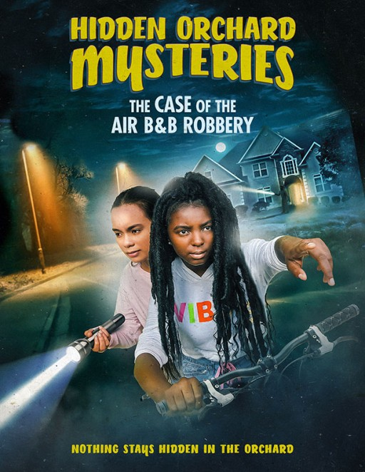 Step Aside, Nancy Drew. There Are Two New Detectives in Town! Vision Films Presents the Whodunnit for the Whole Family, 'Hidden Orchard Mysteries: The Case of the Air B & B Robbery'