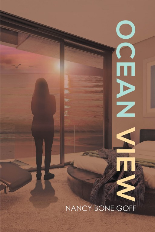 Nancy Bone Goff's New Book 'Ocean View' Unravels a Thrilling Mystery Crime in a Search for the Truth Behind a Murder
