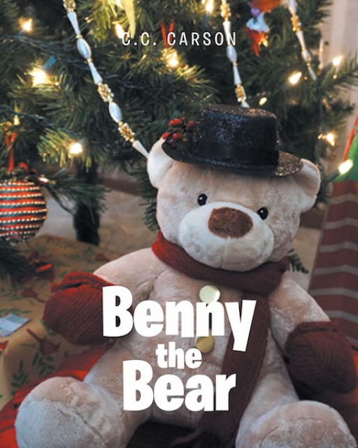 C.C. Carson's New Book 'Benny the Bear' Shares a Delightful Story for Little Kids About the Beauty of Friends and Companions