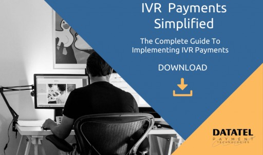 New Guide Helps Organizations Successfully Implement IVR Payments to Help With PCI Compliance and Build a Robust Business Continuity Strategy