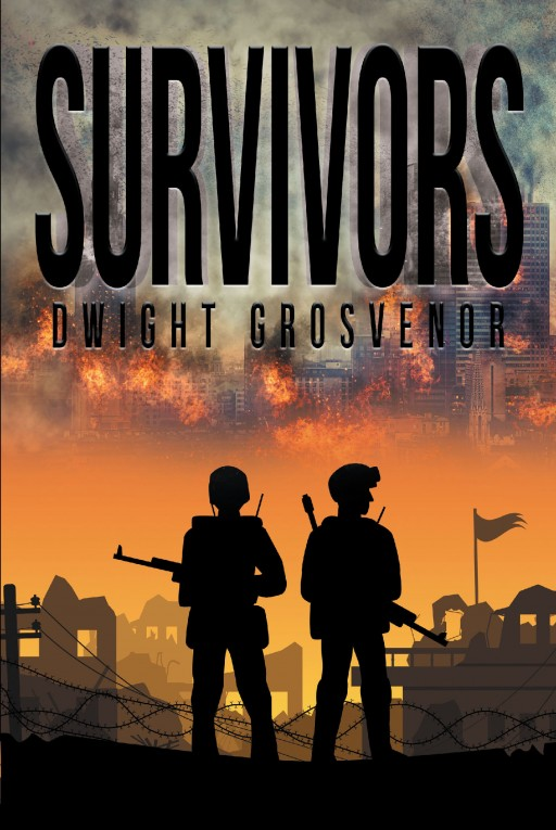 Author Dwight Grosvenor's New Book 'Survivors' is an Exciting Story That Follows Interesting Characters as They Struggle to Continue With Life Post-War