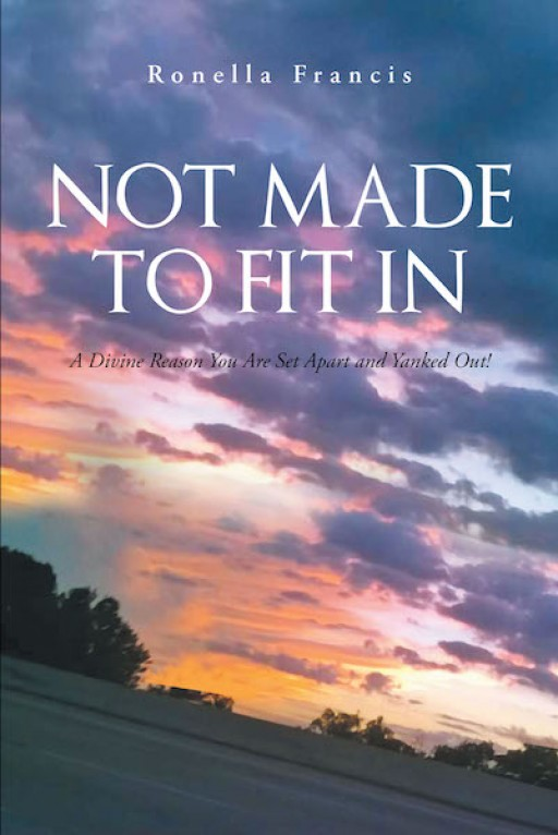 Ronella Francis's New Book, 'Not Made to Fit In', is an Eye-Opening Reminder to the Readers That Everyone is Different From One Another and is Irreplaceable