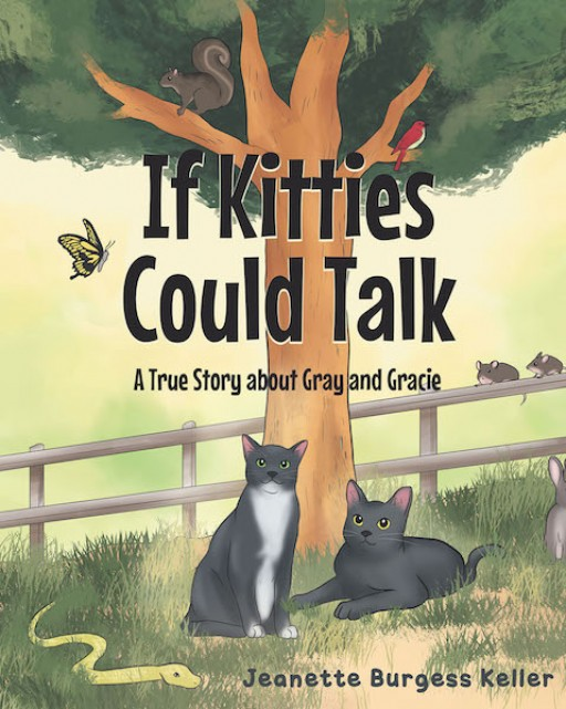 Jeanette Burgess Keller's New Book 'If Kitties Could Talk:'  a Heartwarming Tale About Two Lost Kittens Finding a Loving Home With a Farmer and His Family