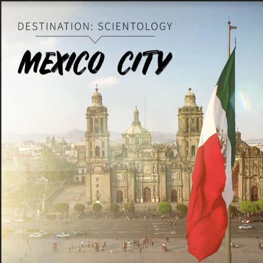 Journey to the Heart of the Aztec Empire Destination: Scientology, Mexico City