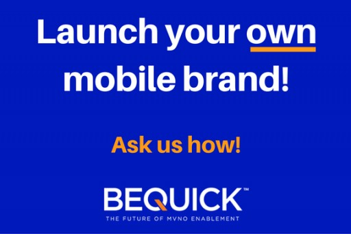 BeQuick Unveils QuickStart℠, the Industry's First Platform to Provide End to End, Scalable Enablement for New MVNOs.