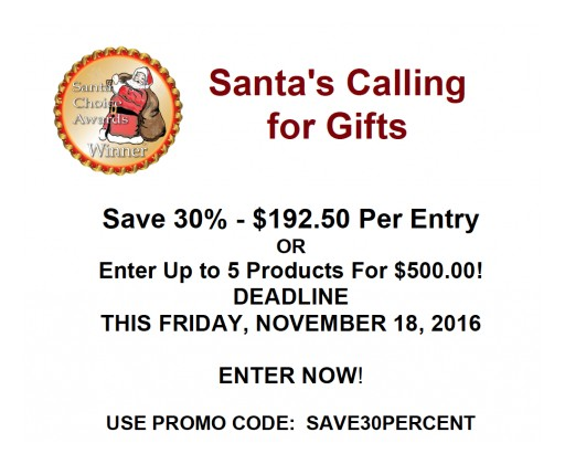 Santa Choice Awards Deadline for Submissions:  Friday, November 18, 2016