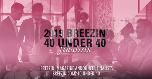 Breezin' Magazine Announces Top 40 Under 40 Finalists for Its Entrepreneurial Edition