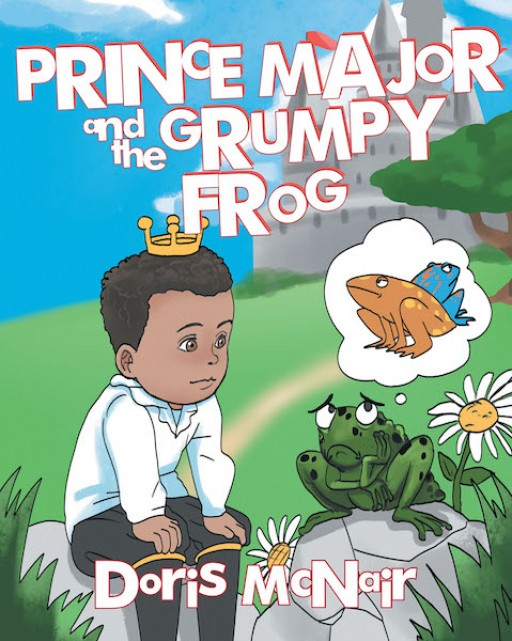 Doris McNair's New Book 'Prince Major and the Grumpy Frog' is a Heartwarming Tale of a Surprising Friendship Between Two Distinct Characters