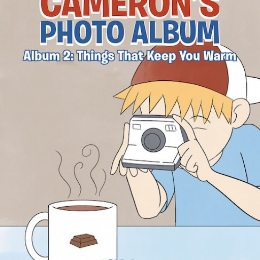Y.Y. Lee's New Book 'Cameron's Photo Album, Album 2: Things That Keep You Warm' is an Entertaining Photo Adventure in the Playful Learning Series
