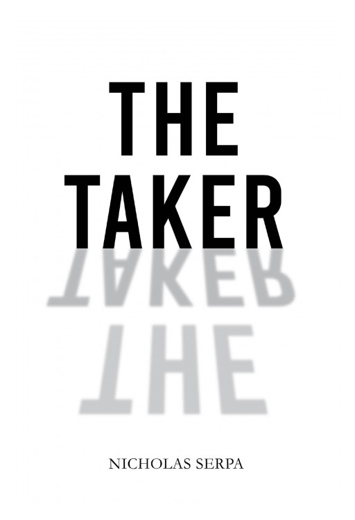 Nicholas Serpa's New Book 'The Taker' is a Captivating Narrative of How a Man Defies the Rules of the Afterlife for Love