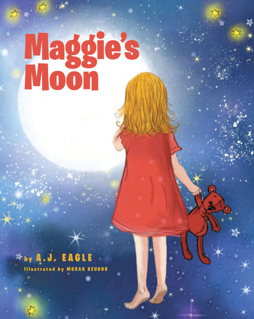 A.J. Eagle's New Book, 'Maggie's Moon', Is an Amusing Tale About a Girl Who Wonders About the Moon and its Presence