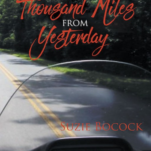 """Suzie Bocock's New Book """"A Thousand Miles From Yesterday"""" is a Compelling Tale of Love, Danger and Intrigue Experience by Two People Thrown Together Through Unbelievable Circumstances."""