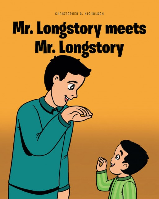 Christopher G. Nicholson's New Book 'Mr. Longstory Meets Mr. Longstory' is Simple Yet Delightful Tale of a Young Child's Fear of Sleeping Alone