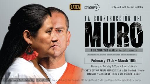 Teatro LATEA Presents 'La Construccion Del Muro' - 'The Building of the Wall'