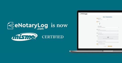 eNotaryLog Becomes the First Remote Online Notarization Platform to Be MISMO® Certified