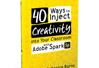 """40 Ways to Inject Creativity into Your Classroom with Adobe Spark"""