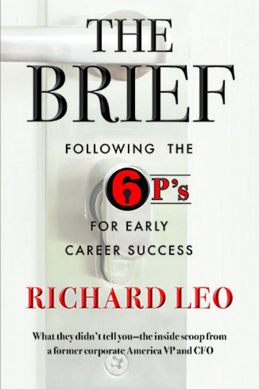 Richard M. Leo Announces the Release of the BRIEF: Following the 6 P's for Early Career Success