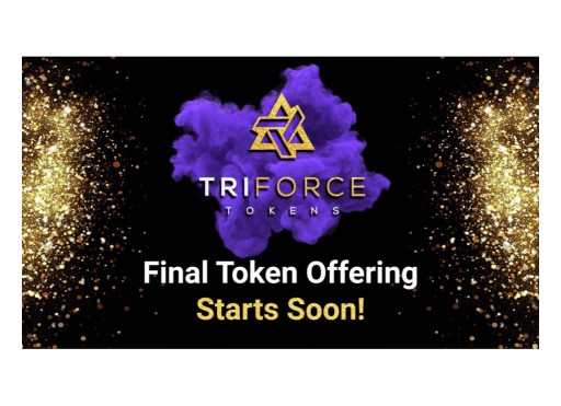 Leading Gaming Startup TriForce Tokens Prepares for Final Token Offering Following Successful Year