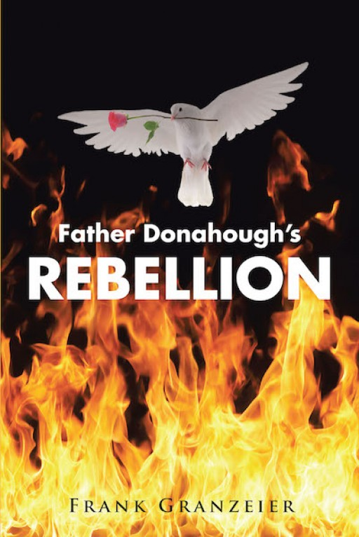 Frank Granzeier's New Book 'Father Donahough's Rebellion' is a Riveting Tale of a Priest's Struggle With His Personal Belief of Life and Faith in God
