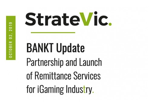 StrateVic Finance Group AB Launches Remittance Services Within BANKT for iGaming Industry