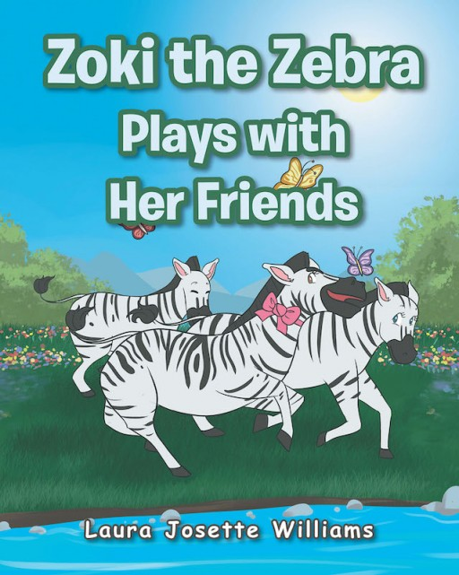 Laura Josette Williams's New Book 'Zoki the Zebra Plays With Her Friends' is a Heartwarming Tale of a Playful Zebra and Her Adventures With Her Barn Friends