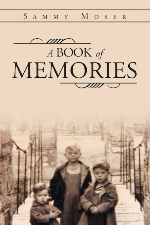 Sammy Moser's New Book 'A Book of Memories' is a Brilliant Novel That Brings Forward Pieces of Beautiful and Poignant Recollections