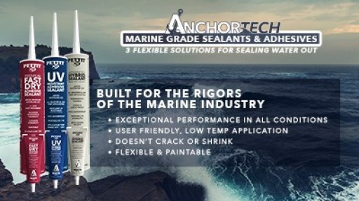Pettit Launches A New Line Of Adhesives And Sealants Built For The Rigors Of The Marine Industry. Meet Anchortech™!