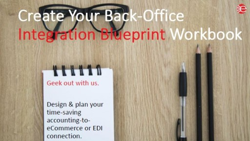 eBridge Connections Introduces New Back-Office Integration Blueprint Workbook, Your Easy-to-Use Workbook for Designing and Planning an Accounting to eCommerce or EDI Integration.