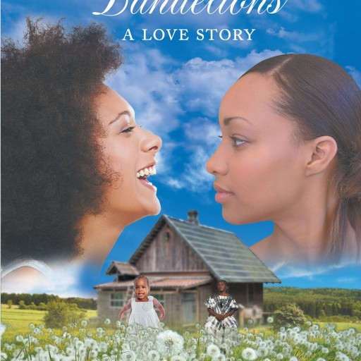 """Wendel Lucas Washington's New Book """"Grace & Dandelions: A Novel"""" is a Beautiful Story of Love, Faith, Resilience, and a Girl Named Grace—under Attack by Cruel Reality."""