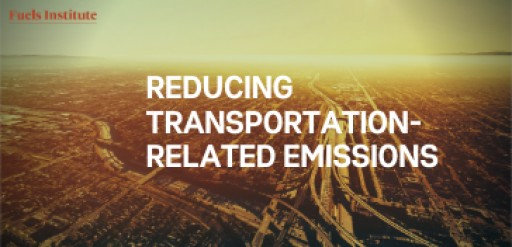 New Fuels Institute Report Provides Valuable Context to Guide Consideration of Transportation-Related Environmental Initiatives