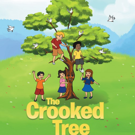 Emma Forsythe's New Book 'The Crooked Tree' is a Children's Story That Uses a Little Tree to Teach a Valuable Lesson in Surviving the Storms and Trials of Life