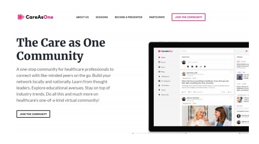 The 'CareAsOne' Virtual Community, a Forum to Advance New Models of Healthcare Collaboration, Goes Live