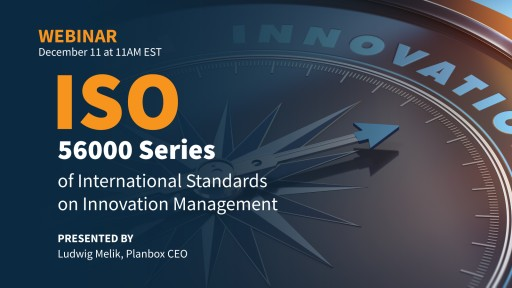 Setting the Standard With Planbox: Introduction to ISO 56000 International Standards for Innovation Management