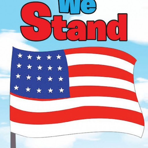 Leslie Bowling's New Book 'We Stand' is a Powerful and Endearing Story of a Young Boy's Lesson About Patriotism