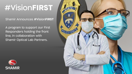 Shamir Announces #VisionFIRST to Support Our First Responders Holding the Front Line, Providing Them With Complimentary Prescription Lenses