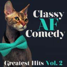 Classy AF Comedy Greatest Hits Vol. 2 Album Art
